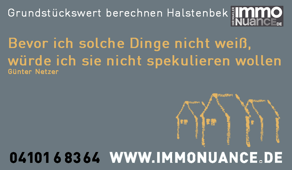 Grundstückswert berechnen Halstenbek Hausverkauf Wohnungsverkauf Immobiliemakler Immo Immobilie Hamburg Schenefeld Rellingen Appen Elmshorn
